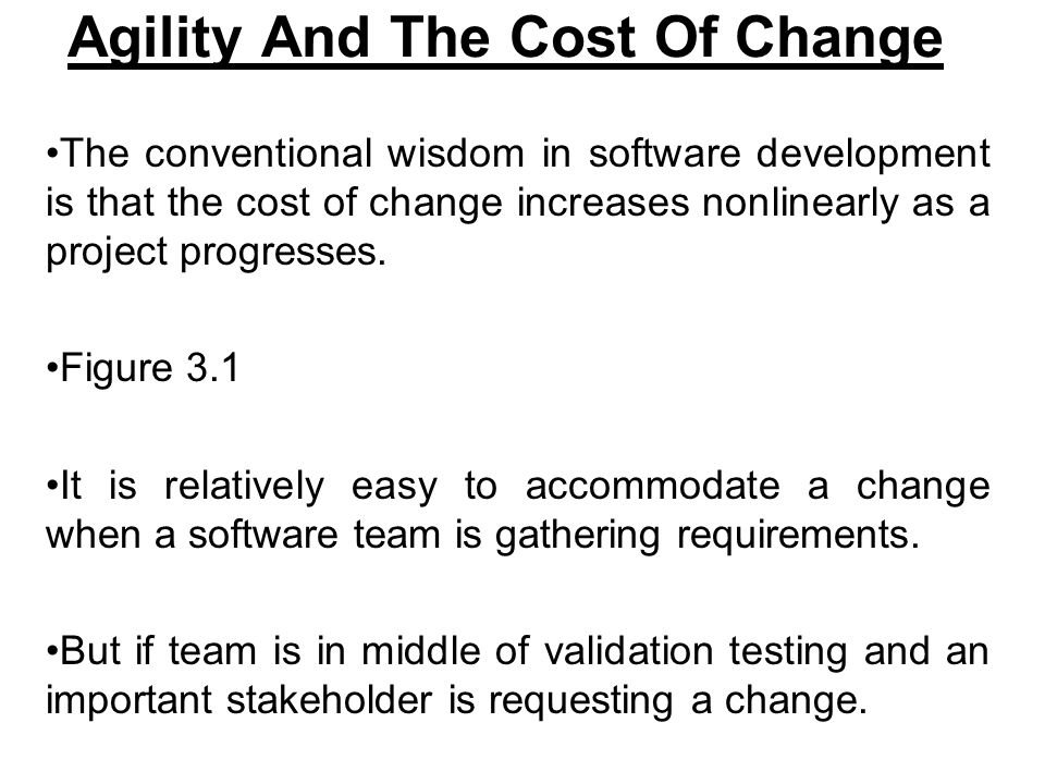 Agility And The Cost Of Change