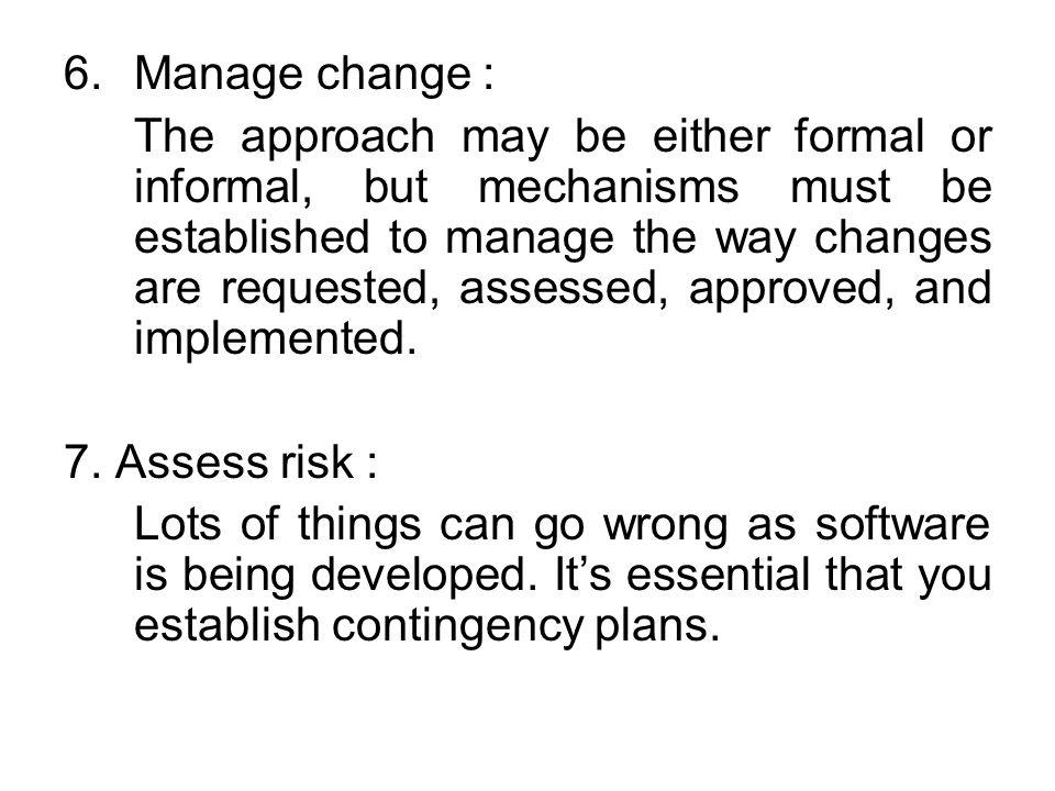 Manage change :