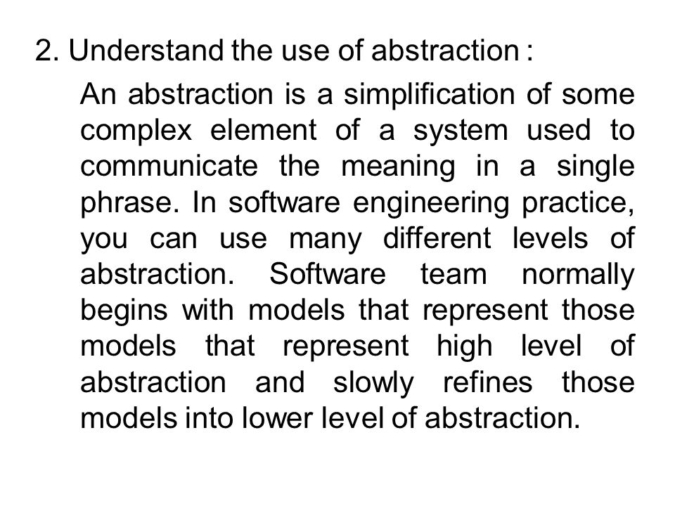 2. Understand the use of abstraction :