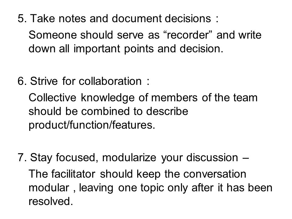 5. Take notes and document decisions :