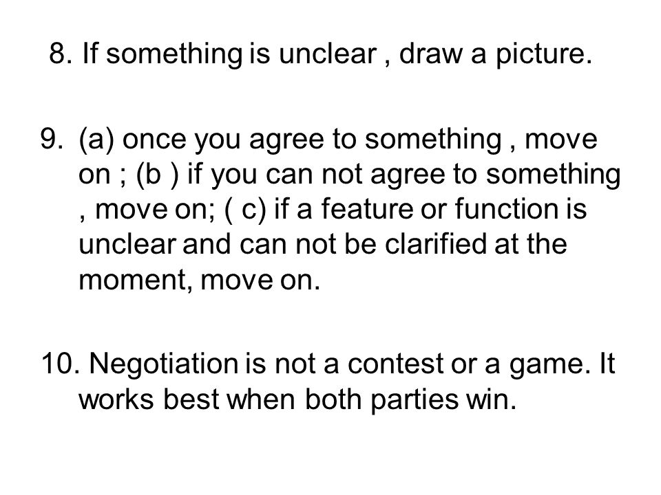 8. If something is unclear , draw a picture.