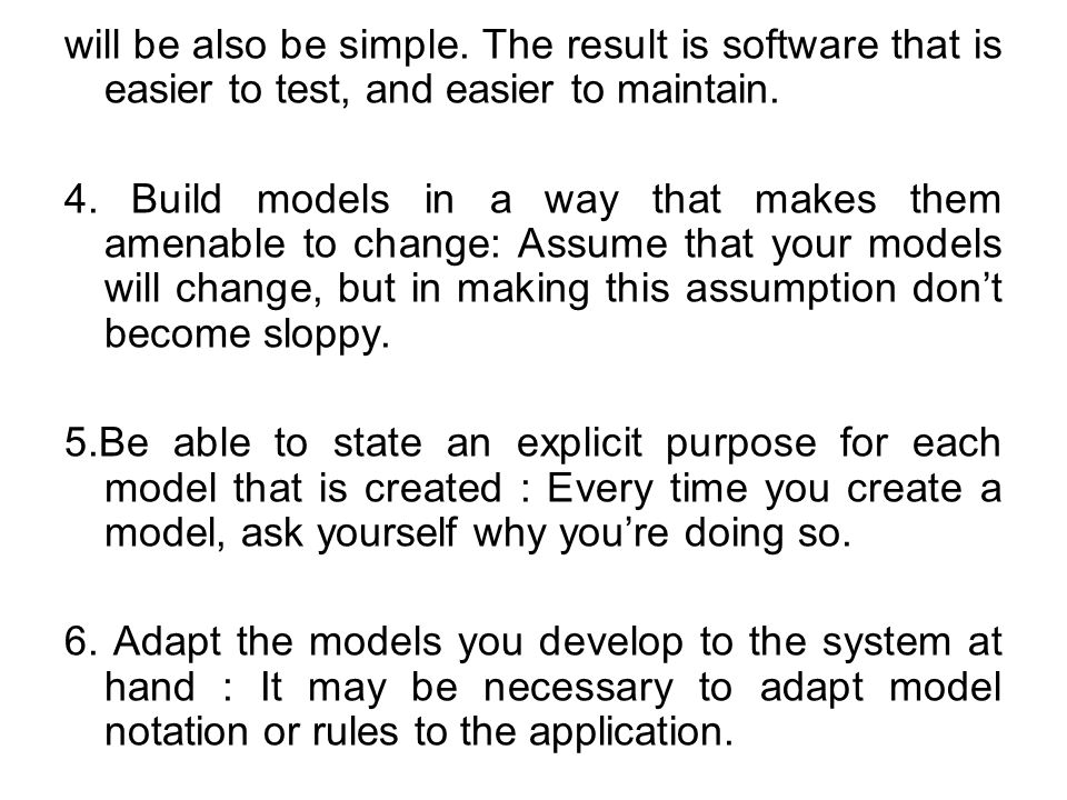 will be also be simple. The result is software that is easier to test, and easier to maintain.