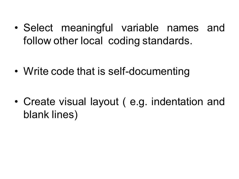 Select meaningful variable names and follow other local coding standards.