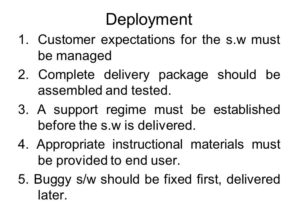 Deployment Customer expectations for the s.w must be managed