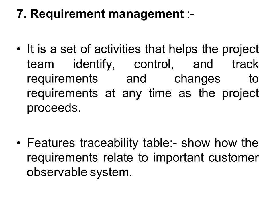 7. Requirement management :-