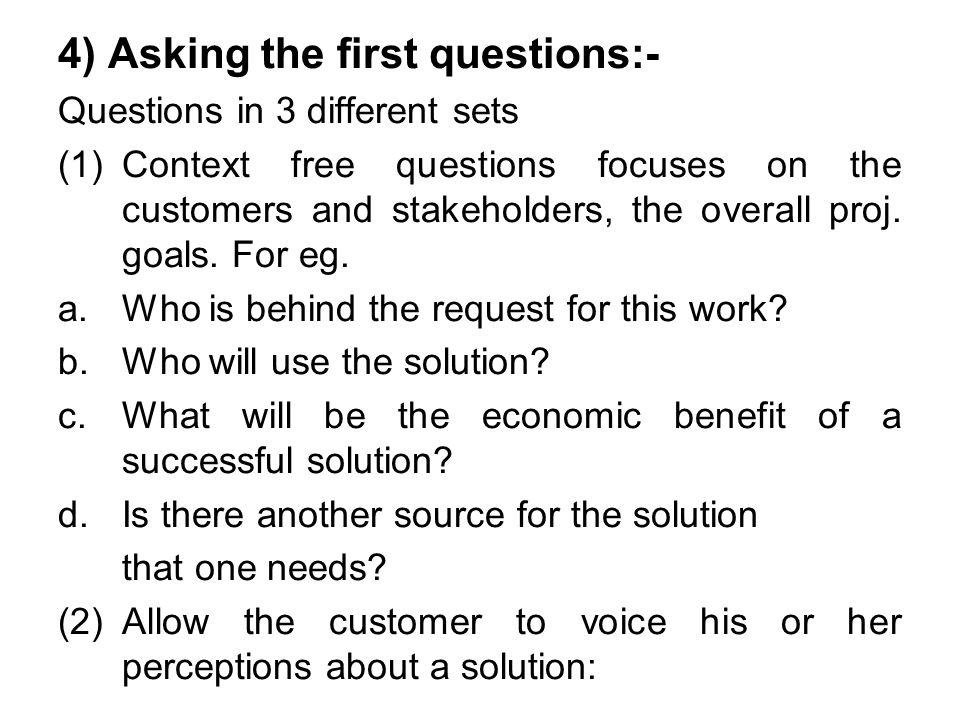 4) Asking the first questions:-