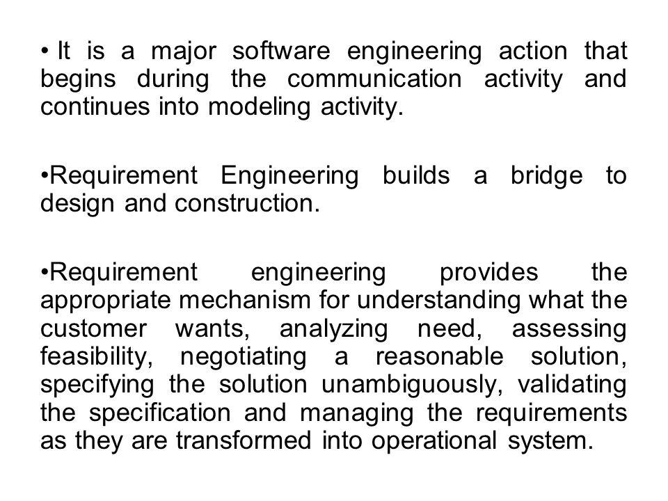 It is a major software engineering action that begins during the communication activity and continues into modeling activity.