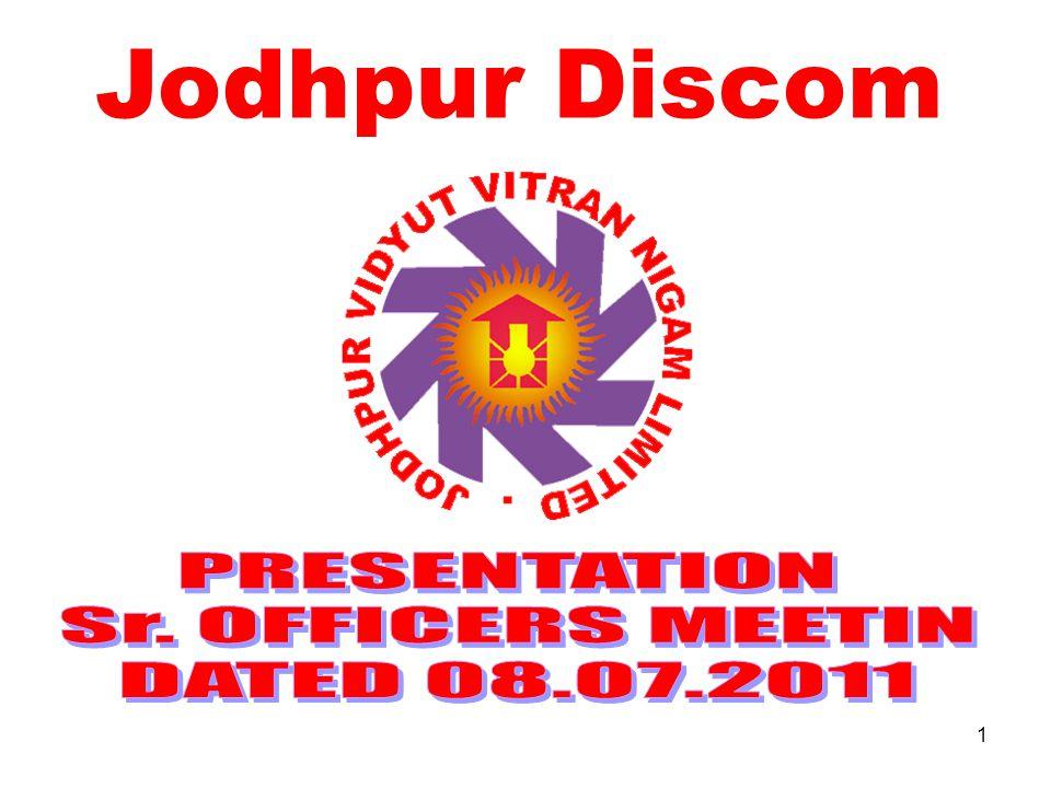 Jodhpur Discom PRESENTATION Sr. OFFICERS MEETIN DATED 08.07.2011 1 1