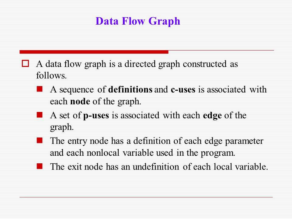 Data Flow Graph A data flow graph is a directed graph constructed as follows.