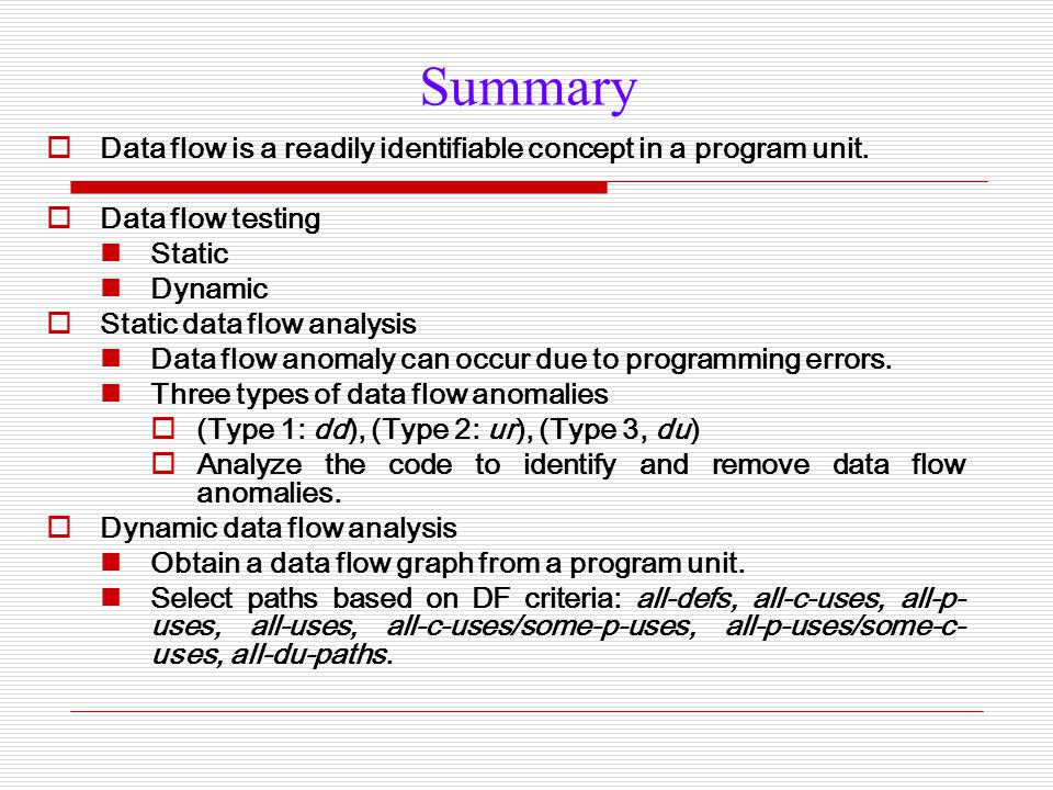 Summary Data flow is a readily identifiable concept in a program unit.