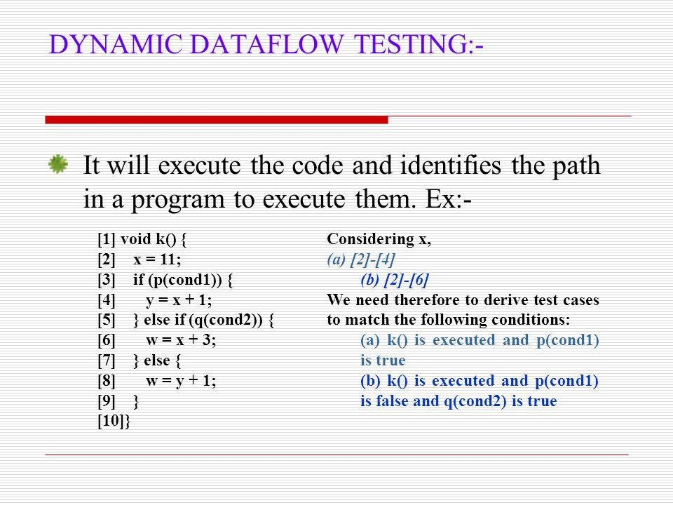 DYNAMIC DATAFLOW TESTING:-