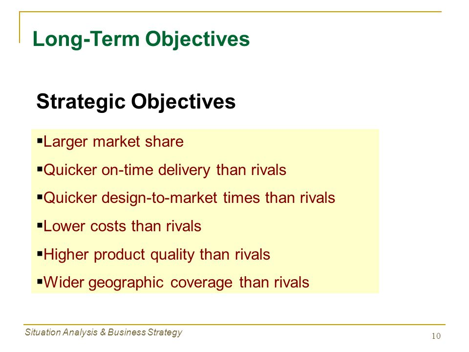 Long-Term Objectives Strategic Objectives Larger market share