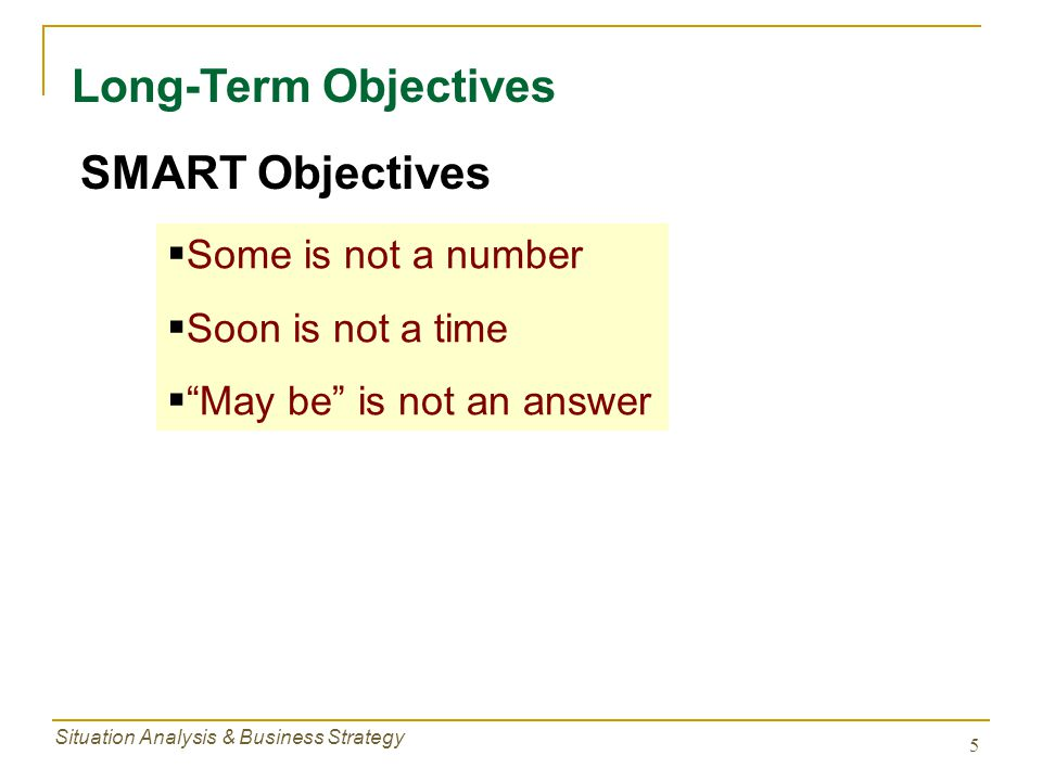 Long-Term Objectives SMART Objectives Some is not a number