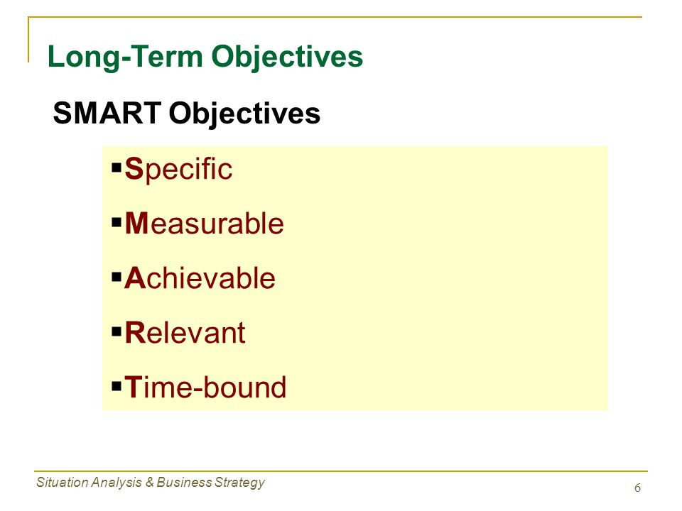 Long-Term Objectives SMART Objectives Specific Measurable Achievable