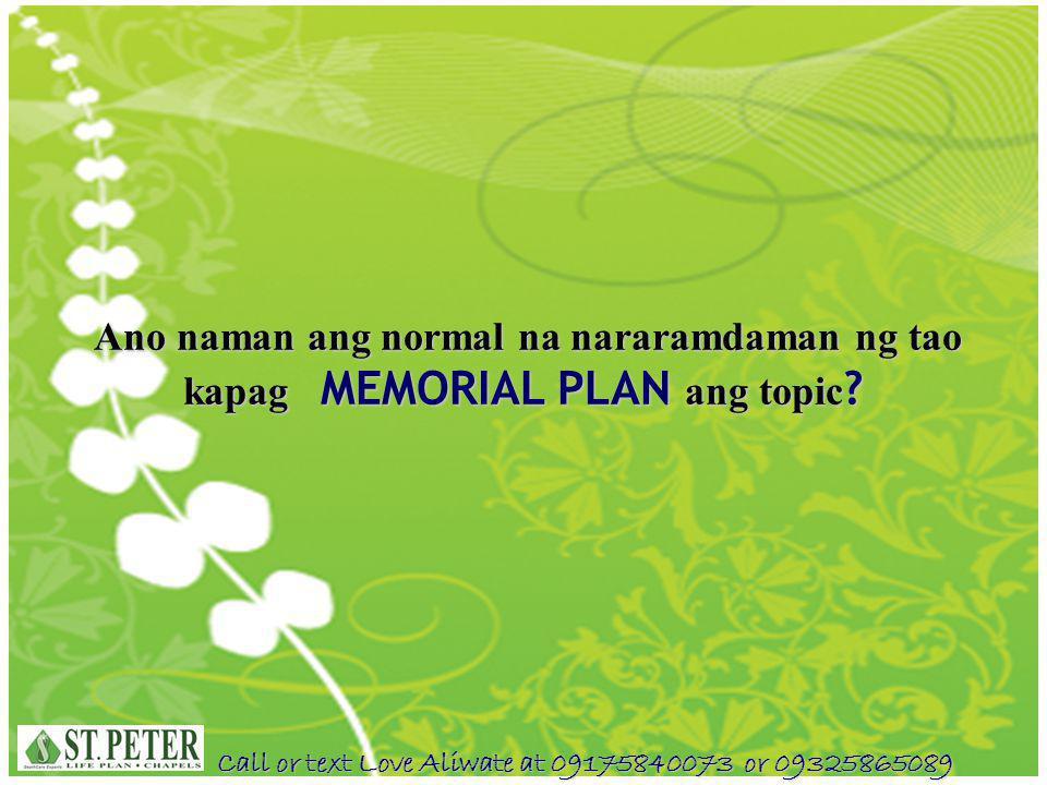 Ano naman ang normal na nararamdaman ng tao kapag MEMORIAL PLAN ang topic