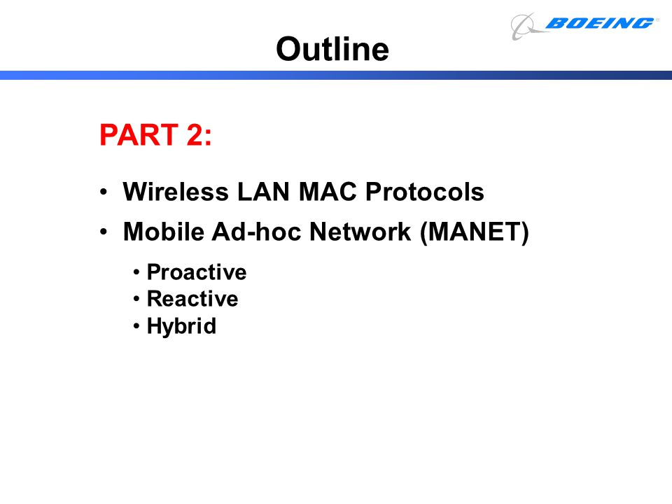 Outline PART 2: Wireless LAN MAC Protocols