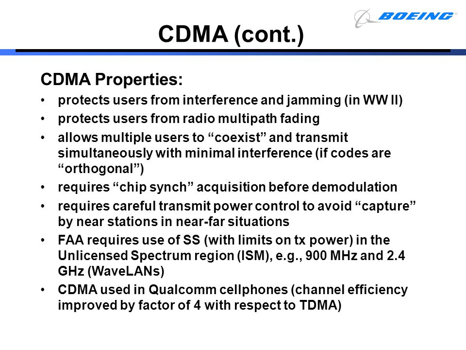 CDMA (cont.) CDMA Properties: