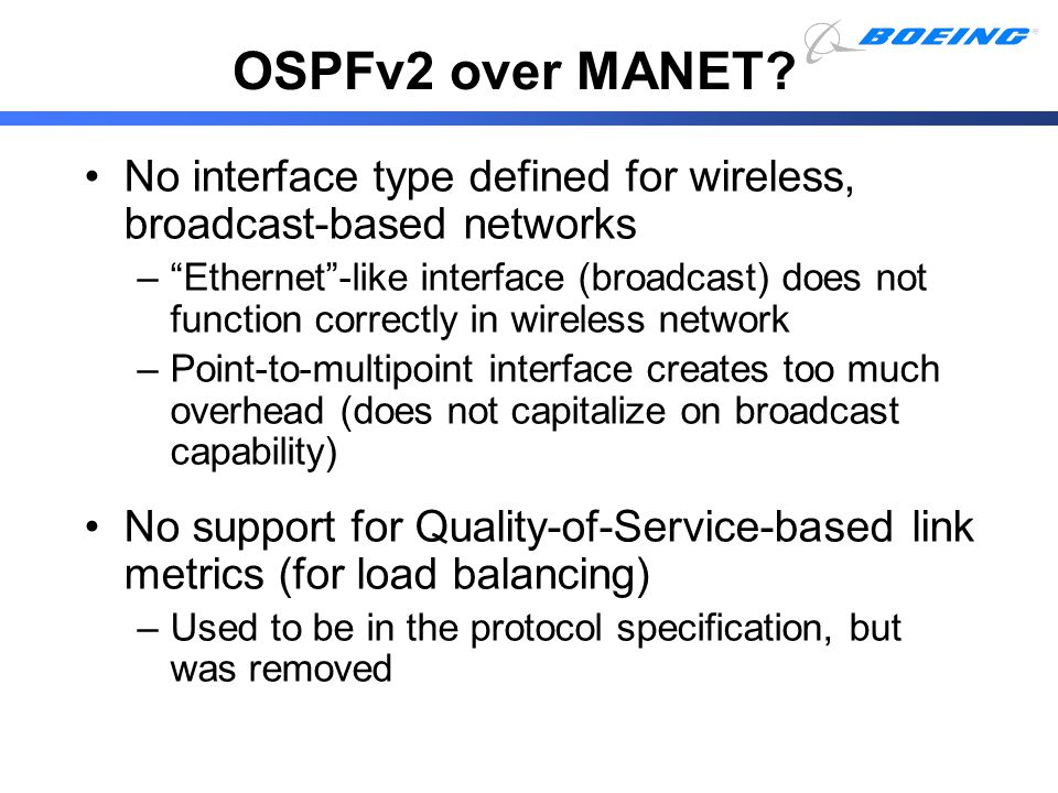 OSPFv2 over MANET No interface type defined for wireless, broadcast-based networks.