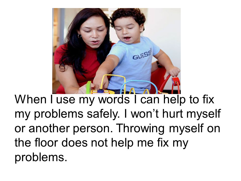 When I use my words I can help to fix my problems safely