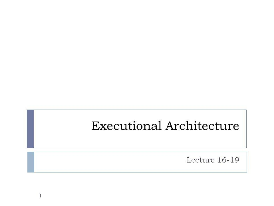 Executional Architecture