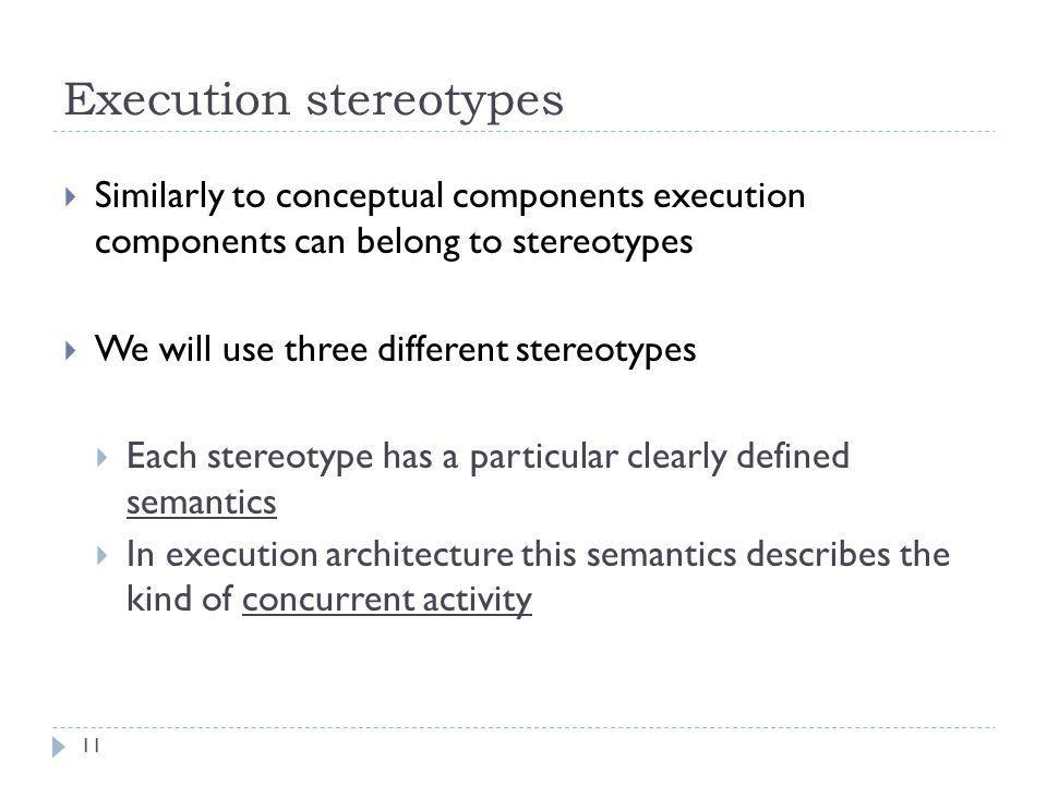 Execution stereotypes
