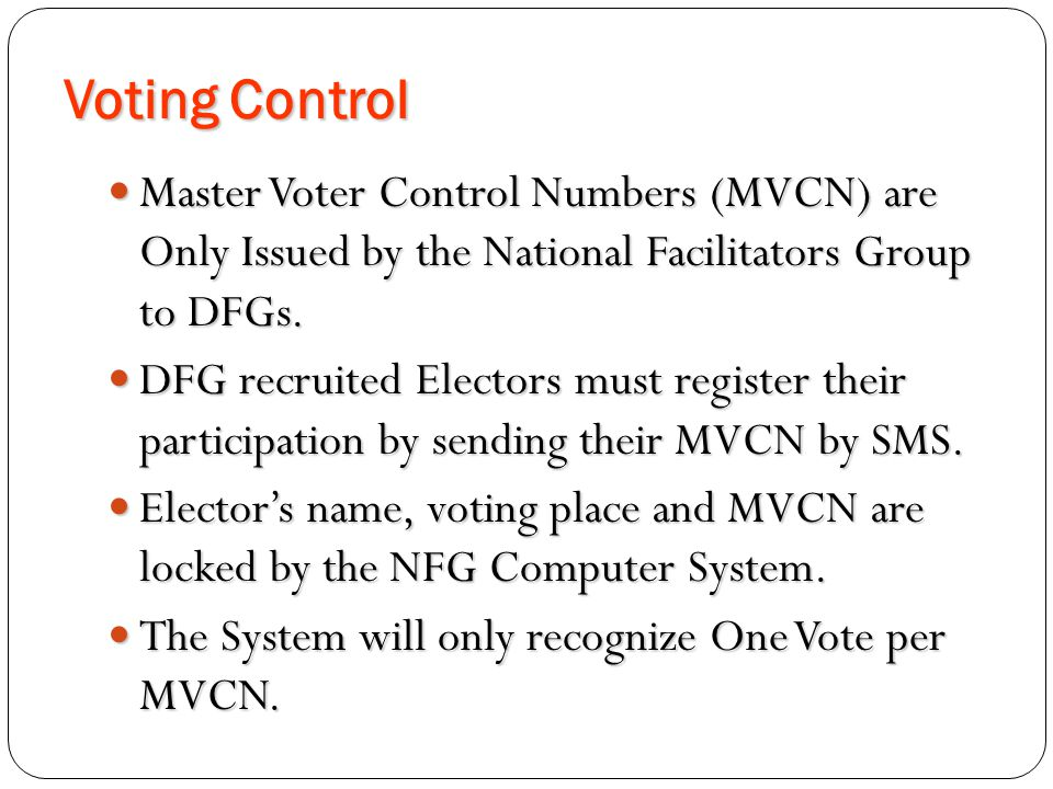 Voting Control Master Voter Control Numbers (MVCN) are Only Issued by the National Facilitators Group to DFGs.