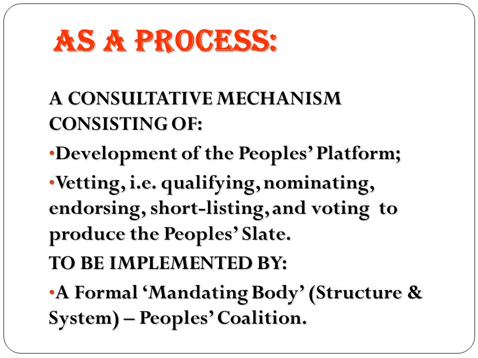 AS A PROCESS: A CONSULTATIVE MECHANISM CONSISTING OF: