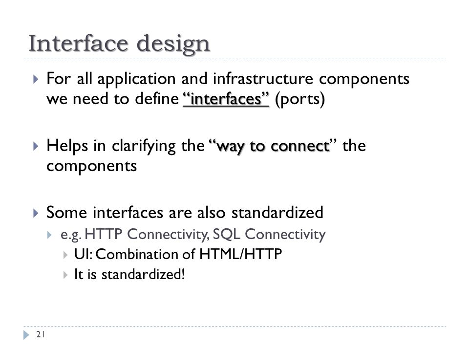 Interface design For all application and infrastructure components we need to define interfaces (ports)