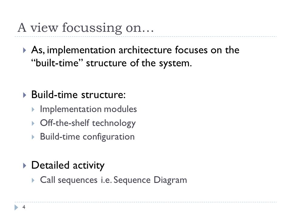 A view focussing on… Build-time structure: Detailed activity
