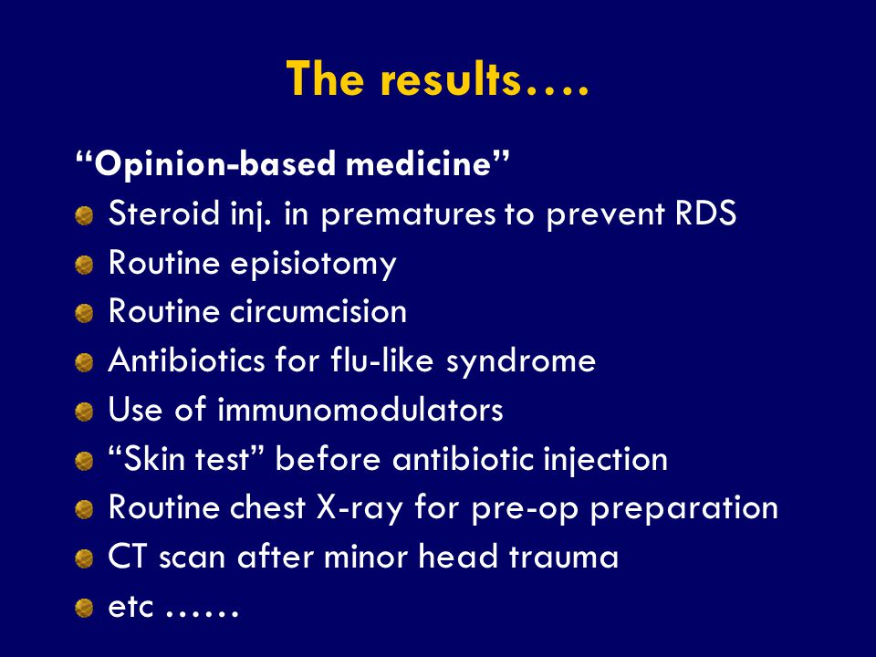 The results…. Opinion-based medicine