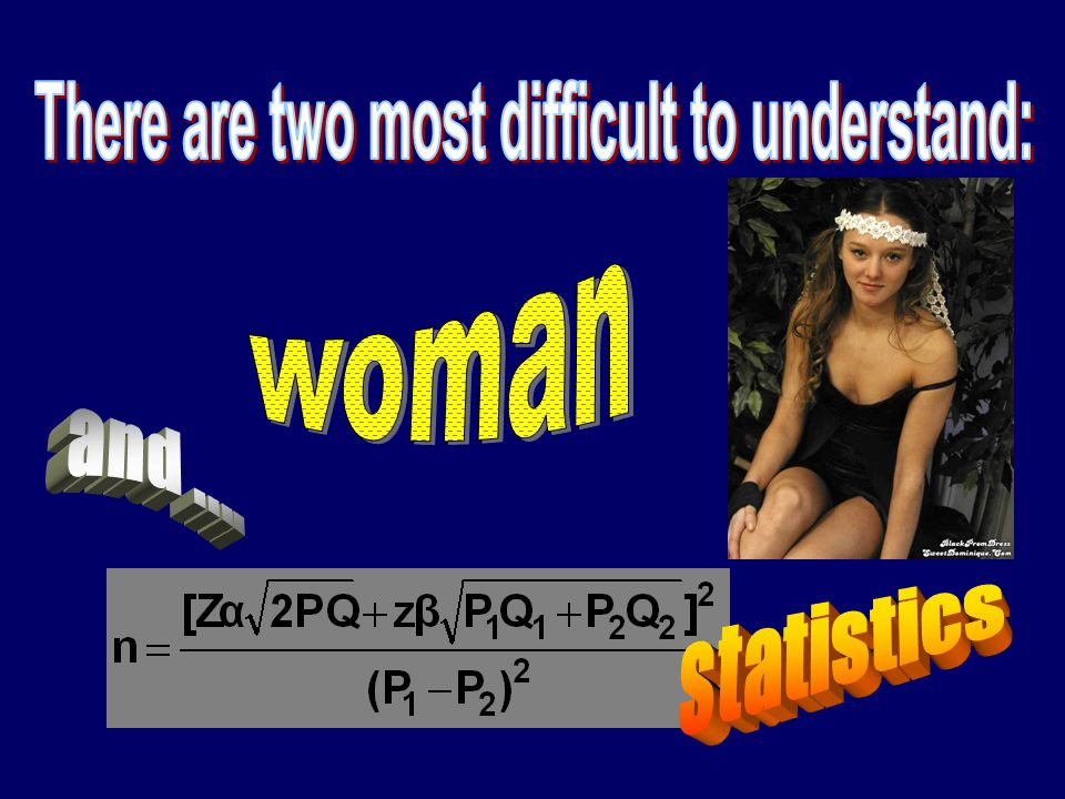There are two most difficult to understand: