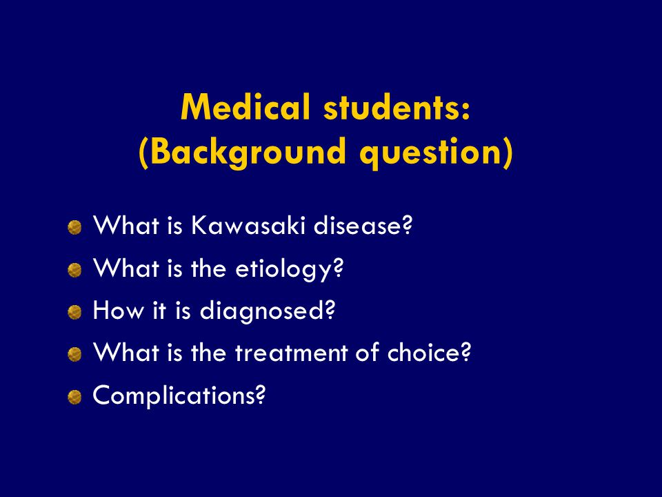 Medical students: (Background question)