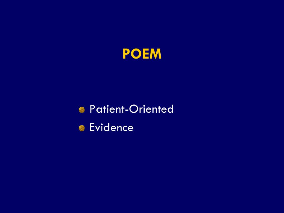 POEM Patient-Oriented Evidence