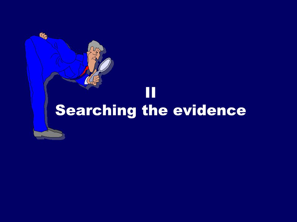 II Searching the evidence