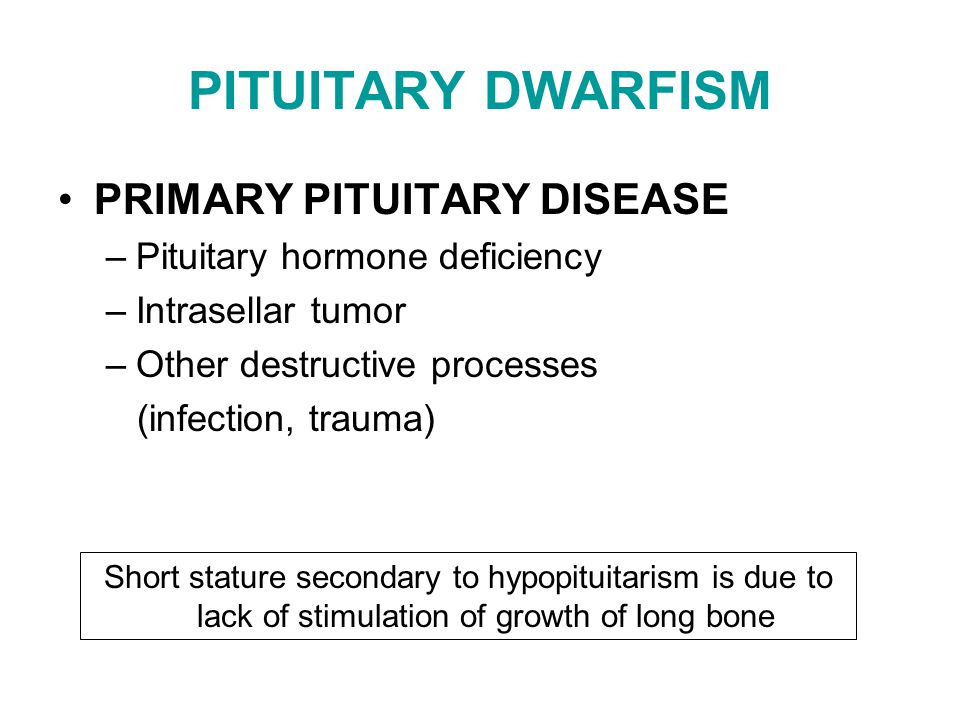 pituitary dwarfism Dwarfism, also known as short stature, occurs when an organism is extremely  small in humans  in humans with proportional body parts usually has a  hormonal cause, such as growth-hormone deficiency, once called pituitary  dwarfism.