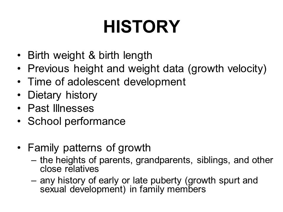 HISTORY Birth weight & birth length