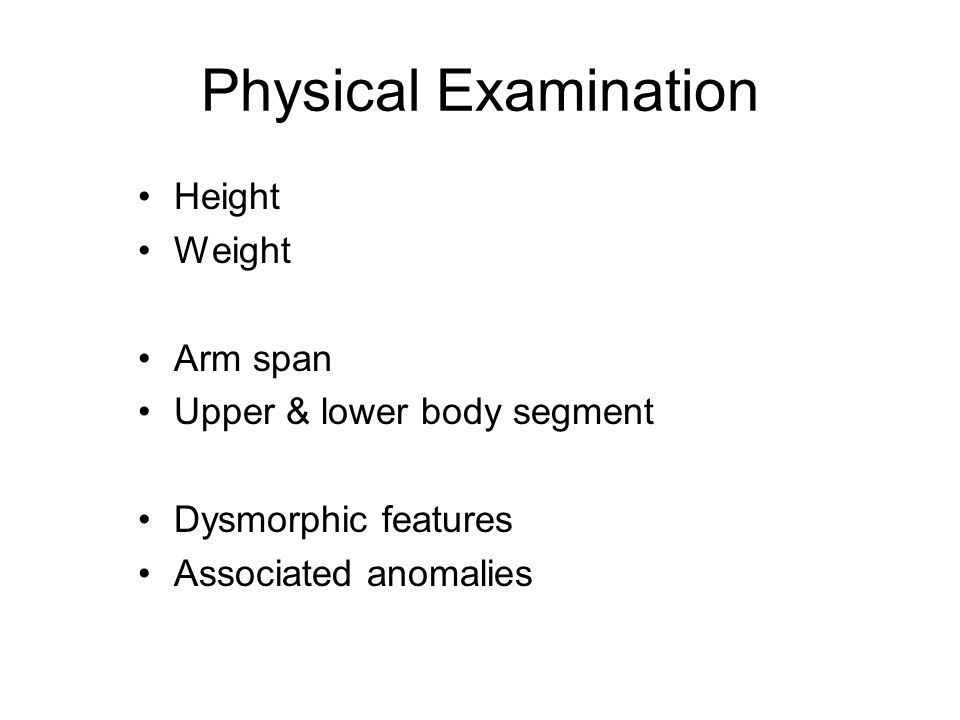 Physical Examination Height Weight Arm span Upper & lower body segment