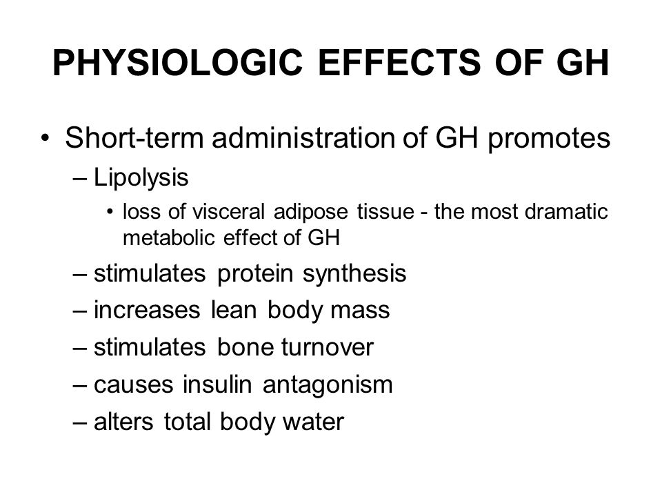 PHYSIOLOGIC EFFECTS OF GH