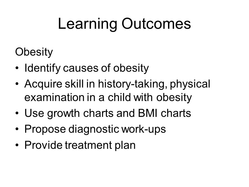 Learning Outcomes Obesity Identify causes of obesity