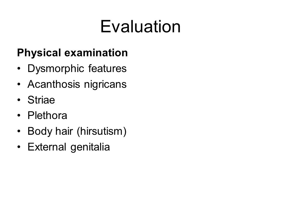 Evaluation Physical examination Dysmorphic features