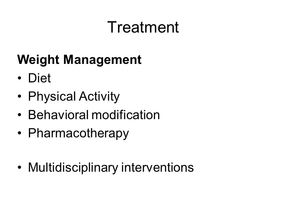 Treatment Weight Management Diet Physical Activity