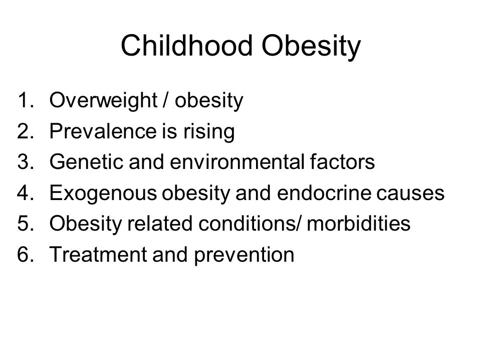 Childhood Obesity Overweight / obesity Prevalence is rising