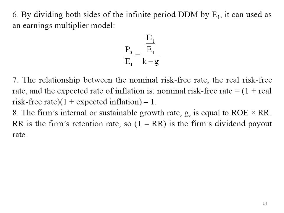 6. By dividing both sides of the infinite period DDM by E1, it can used as an earnings multiplier model: