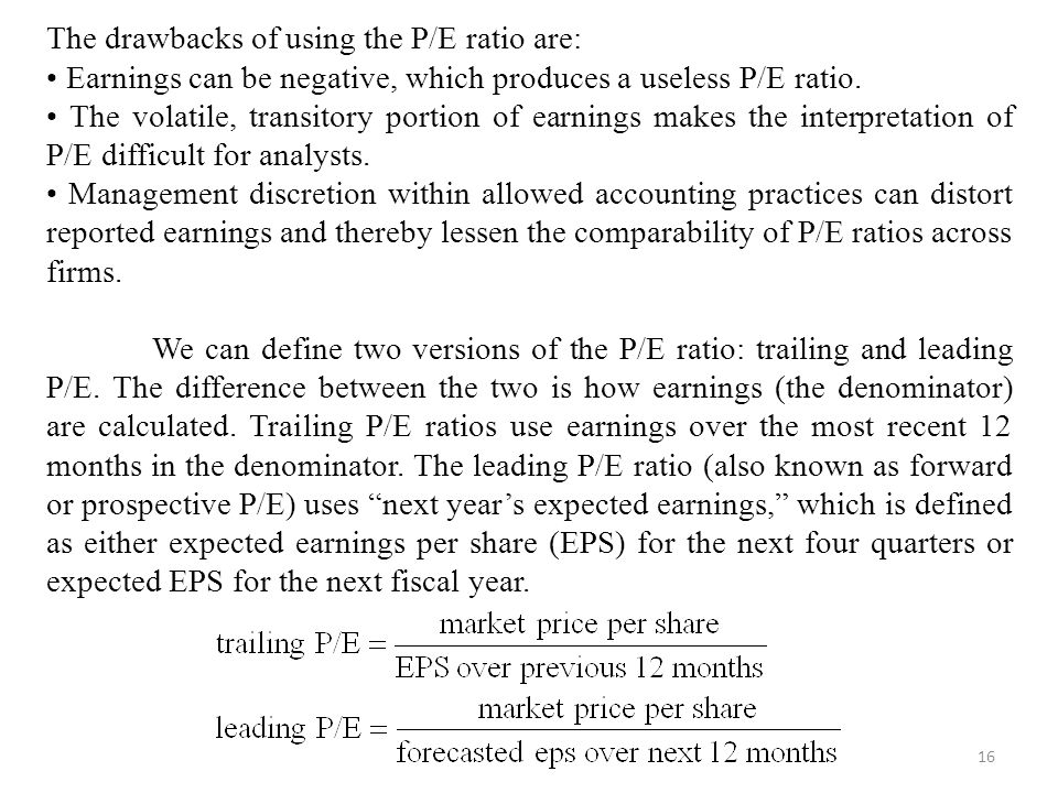 The drawbacks of using the P/E ratio are: