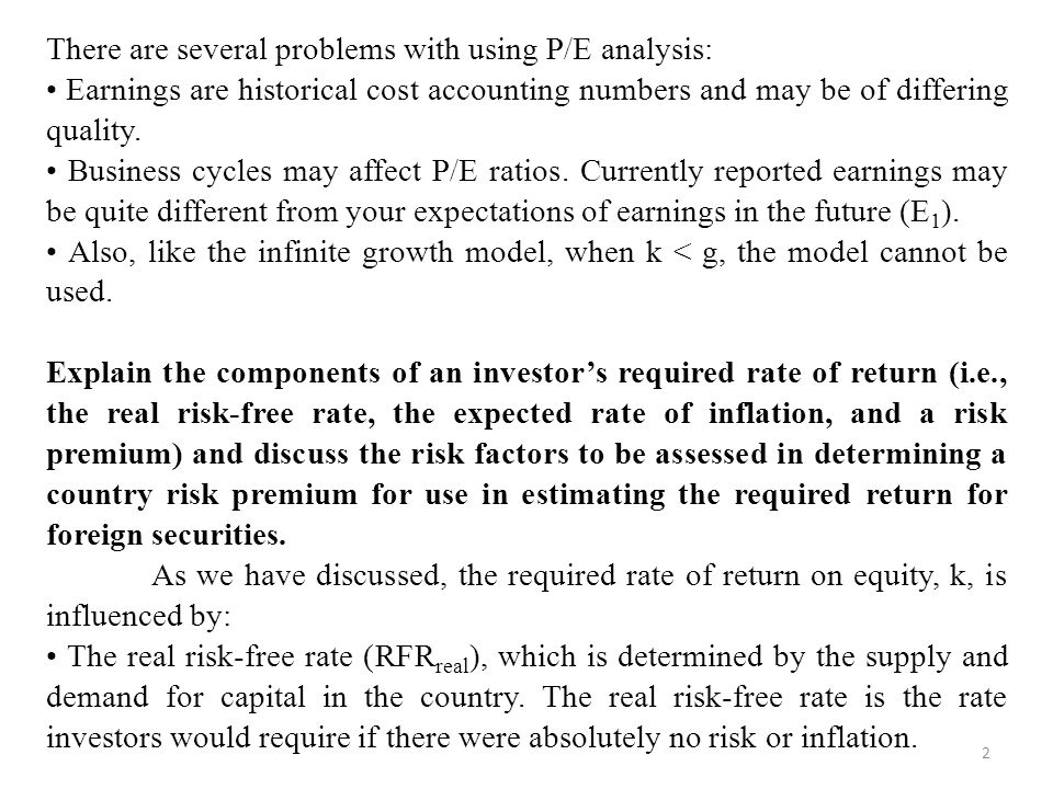 There are several problems with using P/E analysis: