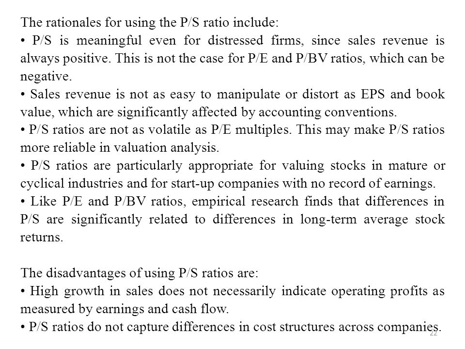 The rationales for using the P/S ratio include: