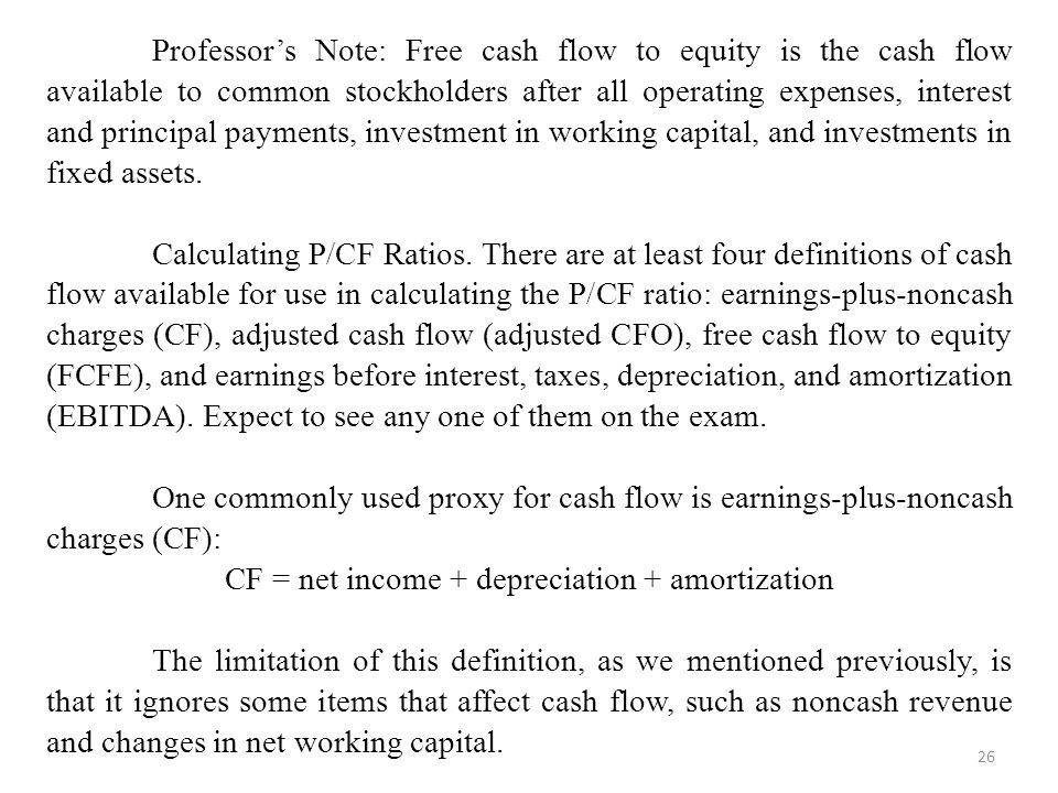 CF = net income + depreciation + amortization