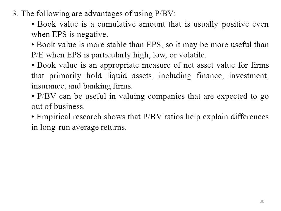 3. The following are advantages of using P/BV: