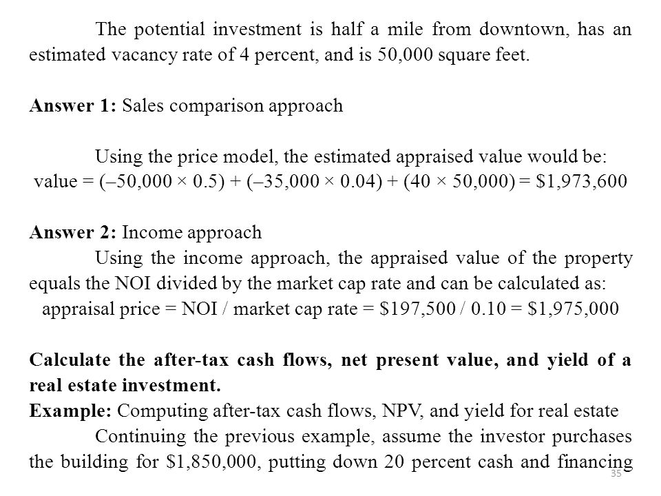 appraisal price = NOI / market cap rate = $197,500 / 0.10 = $1,975,000