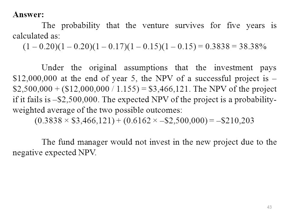 Answer: The probability that the venture survives for five years is calculated as: